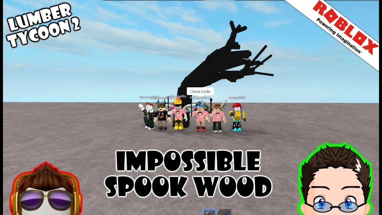 Roblox - Lumber Tycoon 2 - IMPOSSIBLE SPOOK WOOD PLACE