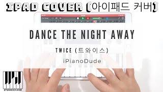 "TWICE(트와이스) - Dance The Night Away ""iPad Cover"" (Garageband)(Song starts 3:57)"