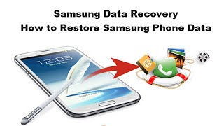 Samsung Data Recovery - How to Restore Samsung Phone Data