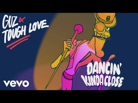Guz, Tough Love - Dancin' Kinda Close (Audio)