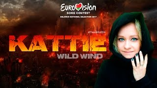 KATTIE - Wild Wind (revamp!!!) (Eurovision 2017 Belarus Selection / Eurofest 2017)