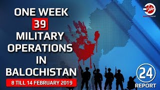 39 MILITARY OPERATIONS IN BALOCHISTAN | Sangar Video Report Series #24 | 8 Till 14 February 2019