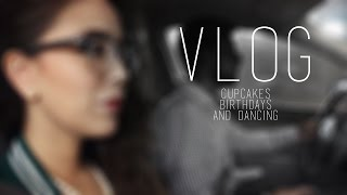 VLOG: Cupcakes, Birthdays, and Dancing Thumbnail