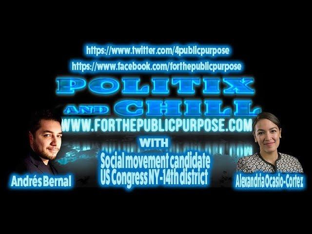 Politix & Chill Ep. 1.1 with Alexandria Ocasio-Cortez