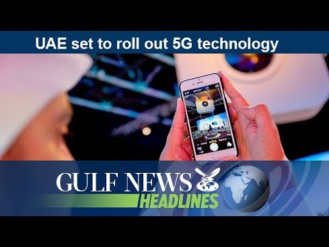 UAE set to roll out 5G technology - GN Headlines