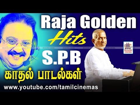 SPB Love Songs    ராஜா  S.P.B  வெற்றி கூட்டணியில் இனிய காதல் பாடல்கள் கோல்டன் ஹிட்ஸாக ரசிகர்களுக்கு.