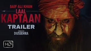 Laal Kaptaan Movie || Trailer Out Soon || Saif Ali Khan As Naga Saadhu || Mystery Movie