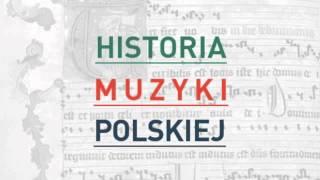 Historia Muzyki Polskiej - auducja nr 18