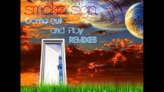 Smoke Sign Come Out And Play Naacal Remix
