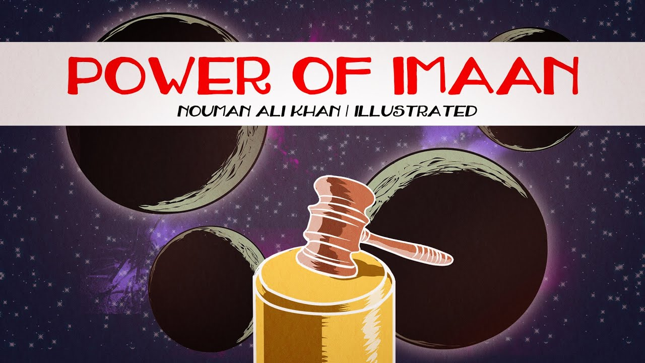Power of Iman | Nouman Ali Khan | illustrated