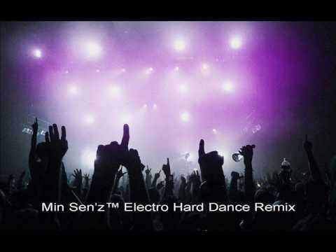 Min Sen'z™ Electro Hard Dance Remix