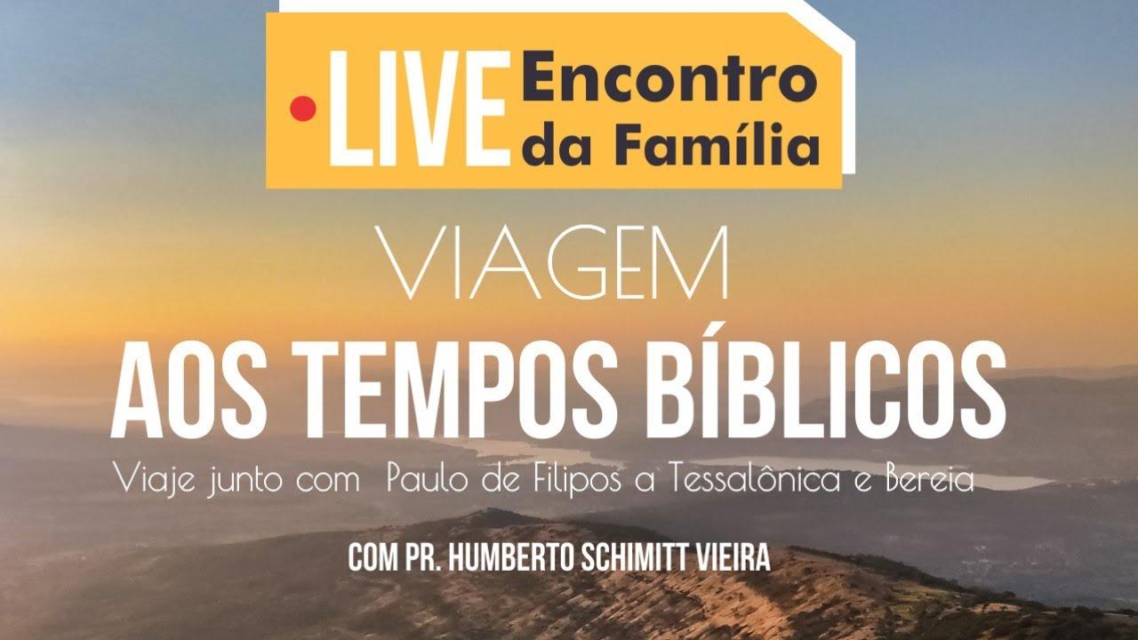 LIVE ENCONTRO DA FAMÍLIA  - VIAGEM AOS TEMPOS BÍBLICOS (17/09/2020)