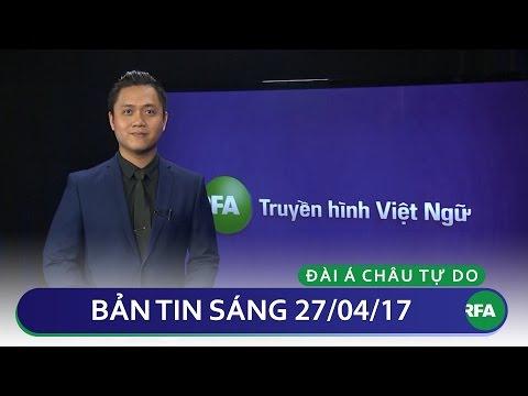 Tin tức thời sự sáng 27/04/2017   RFA Vietnamese News