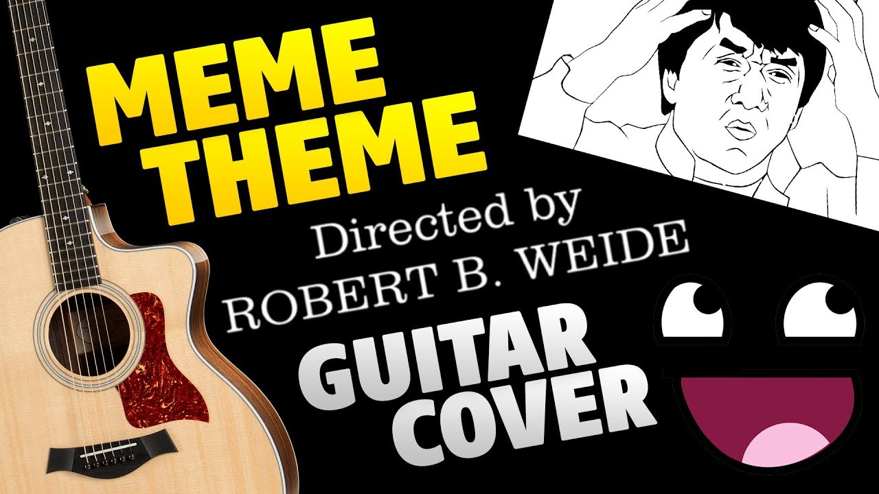 Directed by Robert B. Weide Meme Theme (fingerstyle guitar ...