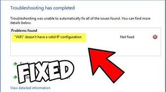 """Fix """"Wi-Fi doesn't have valid IP configuration"""" on Windows 10"""