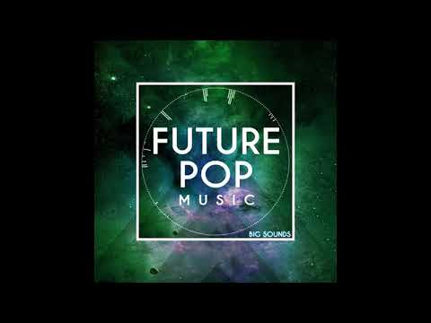 Big Sounds Future Pop Music[Sample Pack,Midi Files,Construction Kits,vst Presets]