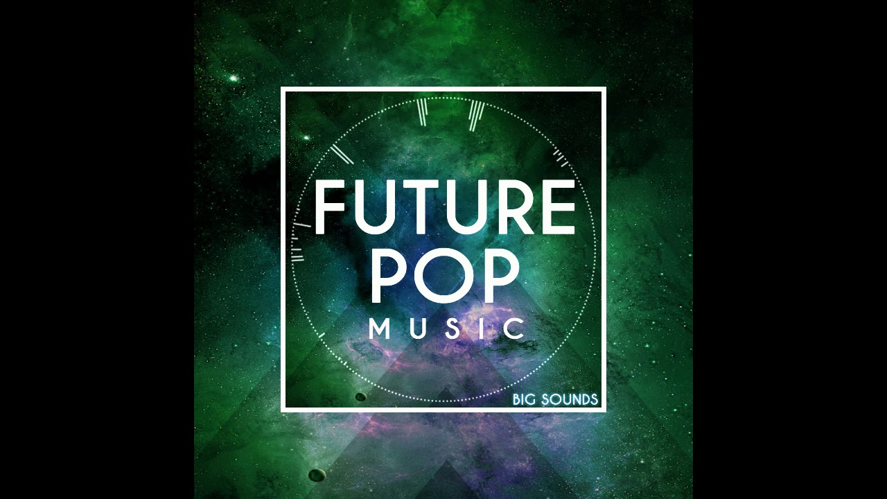 Big Sounds Future Pop Music[Sample Pack,Midi Files,Construction Kits,vst  Presets]