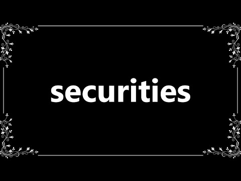 Securities – Definition and How To Pronounce