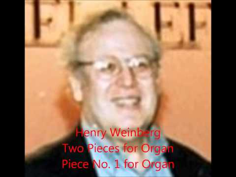 Henry Weinberg: Two Pieces for Organ, Piece No. 1 for Organ