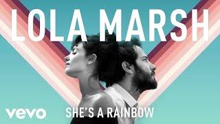 Lola Marsh - She's a Rainbow (audio)