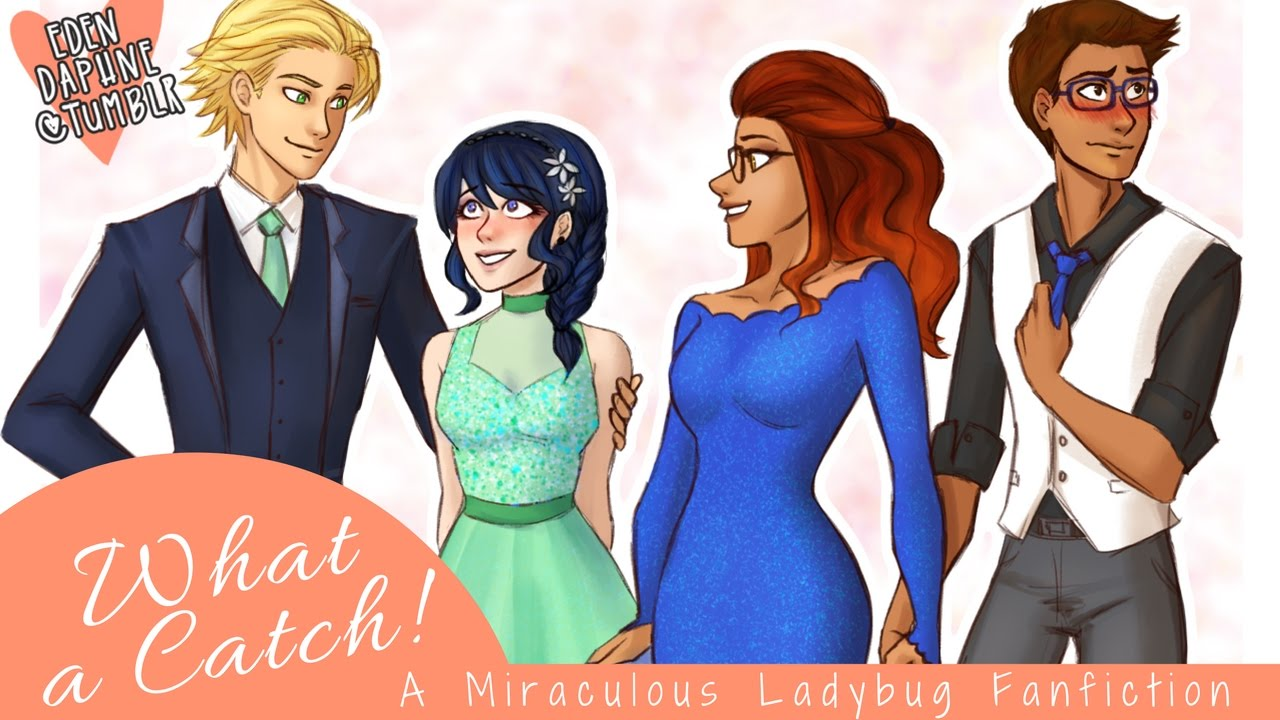 What a Catch! - Part 1 (A Miraculous Ladybug Fanfiction)