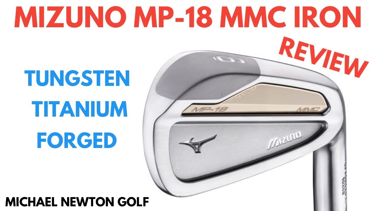 652e027e6eec Mizuno MP-18 MMC Iron Review. Michael Newton Golf
