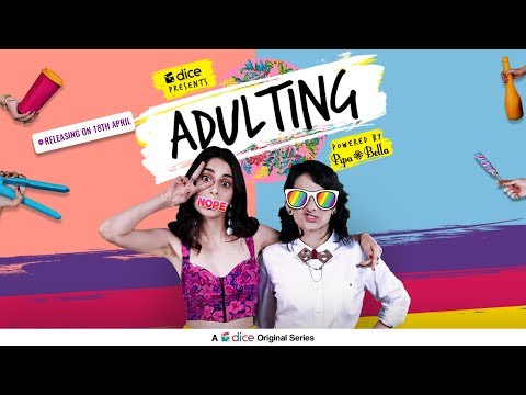Dice Media | Adulting | Web Series | Official Trailer | Ep 1. Releasing on 18th April, 2018