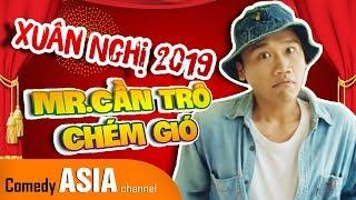 Hài Xuân Nghị 2019 Mr.Cần Trô Trổ Tài ft Hoàng Mèo, Quách Ngọc Tuyên