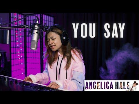 You Say (Lauren Daigle)   Angelica Hale