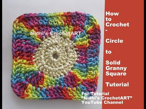 How To Croche Circle To Solid Granny Square Tutorial Youtube