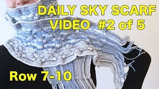 Knitted Daily Sky Scarf Project, Video #2 - Rows 7-10 (4 Righties)