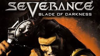 Severance: Blade of Darkness (PC) - Session 1