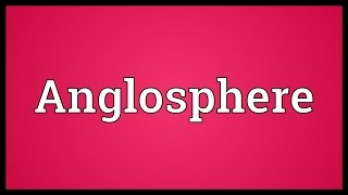 Anglosphere Meaning