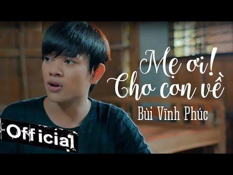Mẹ Ơi Cho Con Về - Hot Boy Kẹo Kéo Bùi Vĩnh Phúc (MV OFFICIAL)