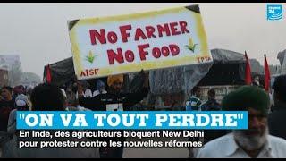 Inde : des agriculteurs bloquent New Delhi pour protester contre les nouvelles réformes