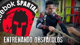 Entrenando Obstáculos - Road to Reebok Spartan Race