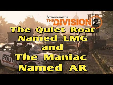 The Division 2 - The Quiet Roar Named LMG And The Maniac Named AR