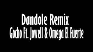 Dandole Remix - Gocho Ft. Jowell & Omega El Fuerte