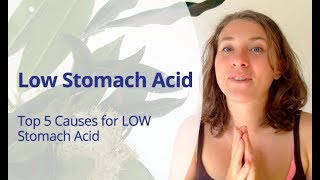 Low Stomach Acid - 5 Reasons Why we do NOT Have Enough Stomach Acid