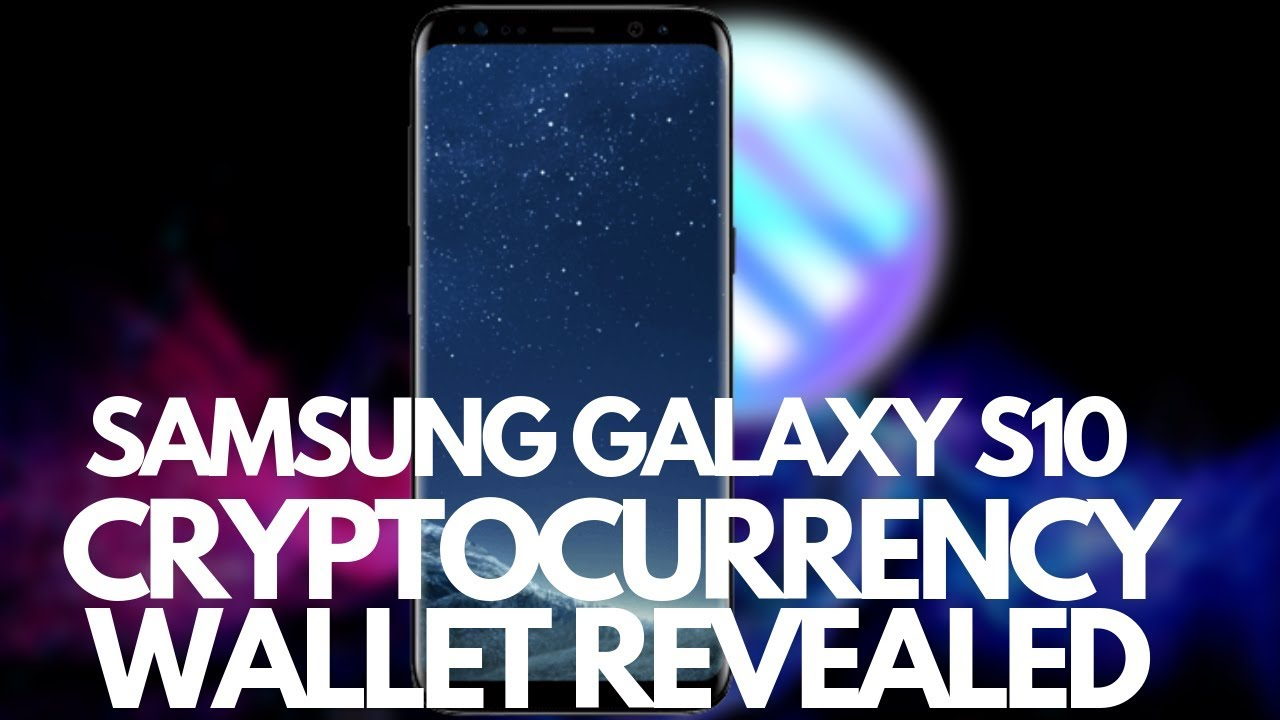 where is my cryptocurrency wallet galaxy s10 plus