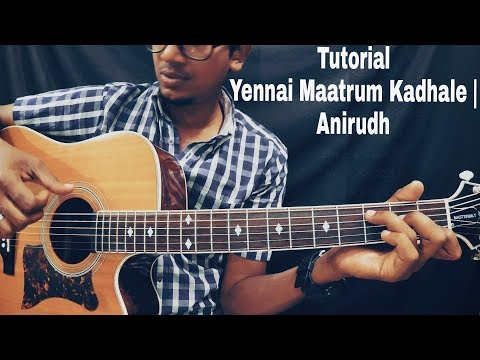 How To Play Yennai Maatrum Kadhale | Naanum Rowdy Dhaan | Isaac Thayil | Part-2 | Anirudh | lesson