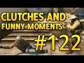 CS GO Clutches and Funny Moments #122 CSGO