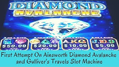 FIRST ATTEMPT ON AINSWORTH DIAMOND AVALANCHE and GULLIVER'S TRAVELS SLOT MACHINE - SunFlower Slots