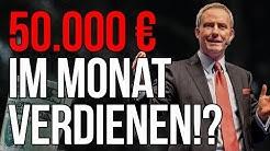 50.000 Euro Brutto MONATLICH!! | Mehr Geld verdienen | Wie auch DU es SCHAFFST