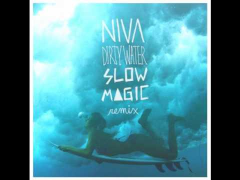 Dirty Water (Slow Magic Remix) - Niva
