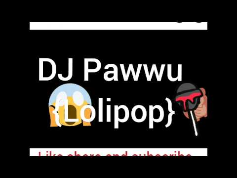 Lolipop song mix by