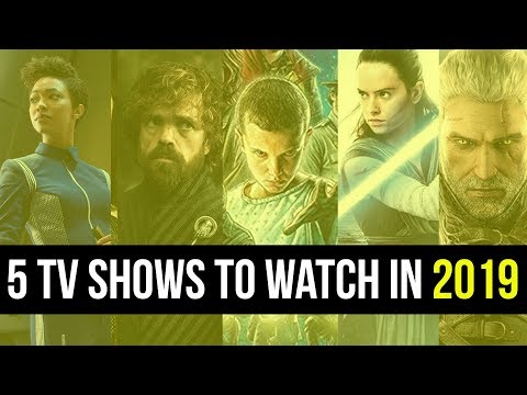 5 Best TV Shows To Watch In 2019