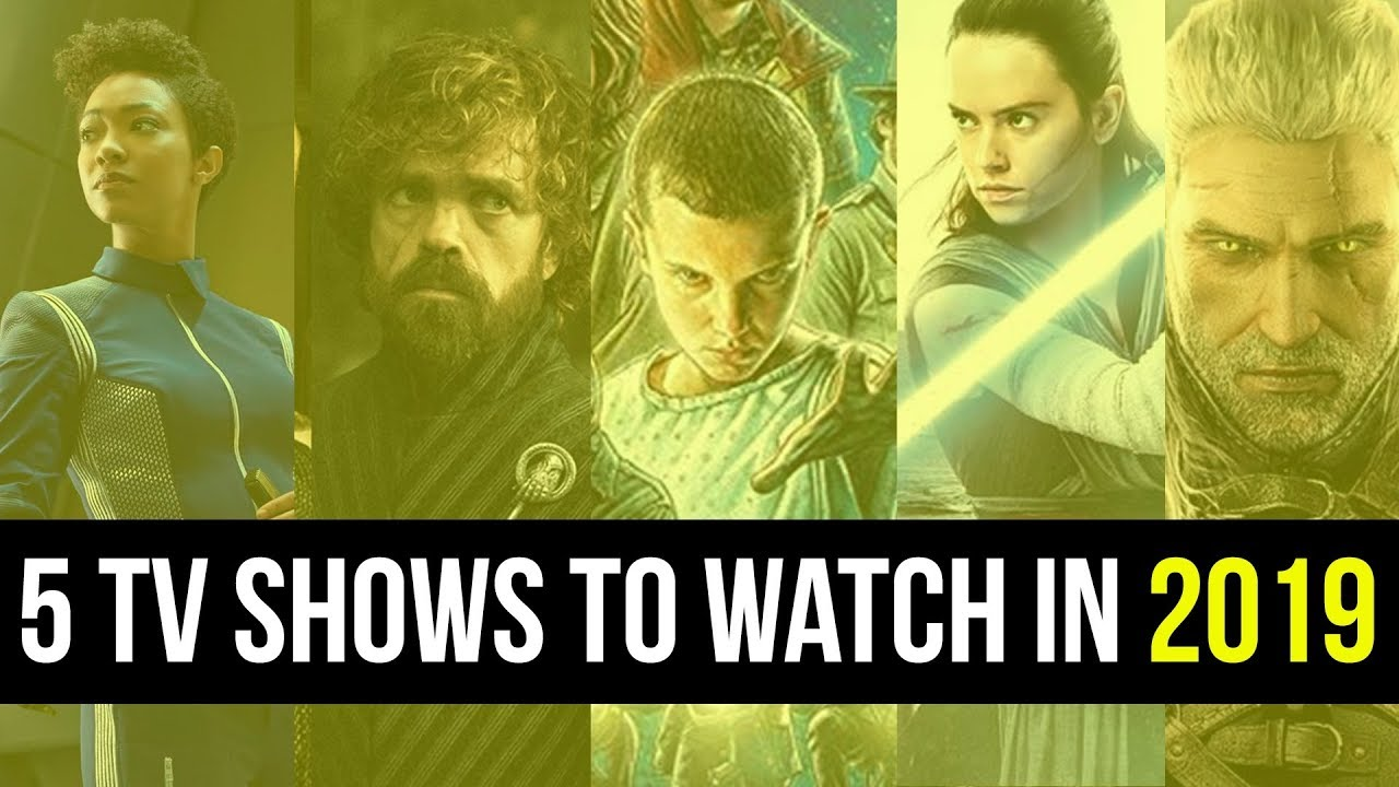 Best 2019 Tv Shows 5 Best TV Shows To Watch In 2019   YouTube