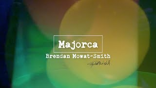 "Brendan Mowat-Smith - ""Majorca"""