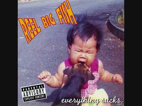 Reel Big Fish- Fuck Yourself- Everything Sucks 1995